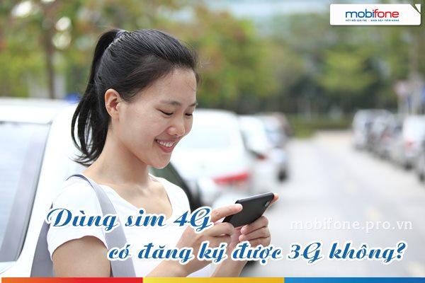 Đăng ký gói 3G trên sim 4G Mobifone có dùng được không?