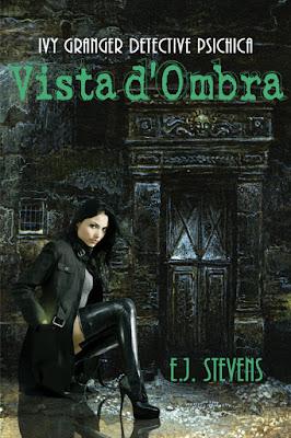 Vista d'Ombra (Ivy Granger, Detective Psichica #1) di E.J. Stevens, traduzione di Carmelo Massimo Tidona