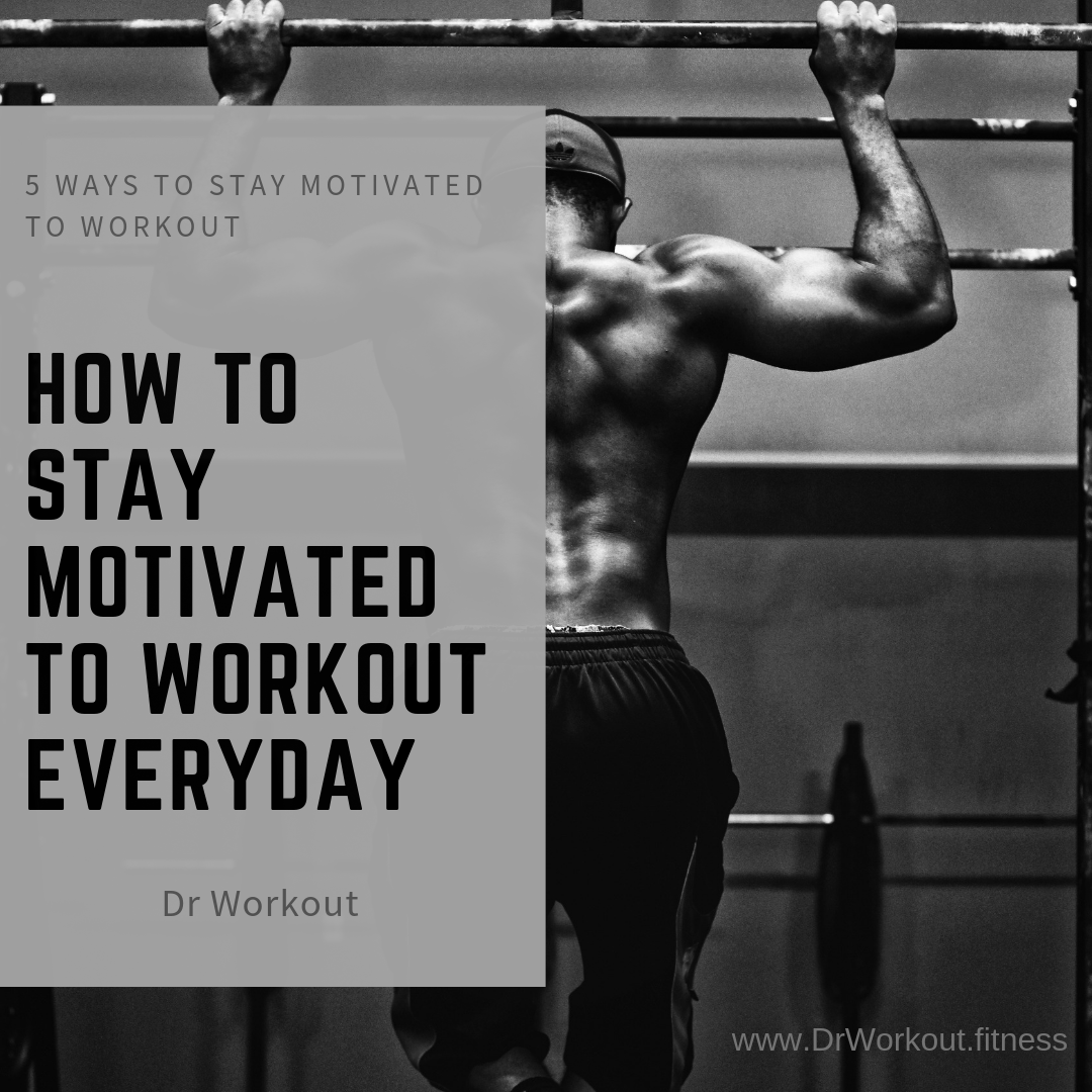 Ways to Stay Motivated to Workout