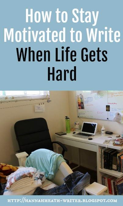 How to Stay Motivated to Write When Life Gets Hard - How are you supposed to stay motivated to write even when nothing is going your way? Here are some helpful tips!