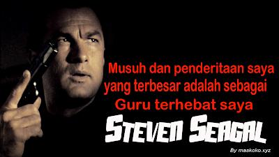 gambar kata bijak kehidupan dari Steven Seagal