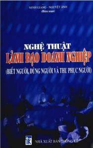Nghệ Thuật Lãnh Đạo Doanh Nghiệp - Minh Giang, Nguyệt Ánh