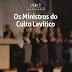 Lição 3 - Os Ministros do Culto Levítico