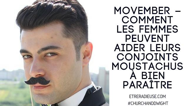 #Movember – Comment les femmes peuvent aider leurs conjoints moustachus à bien paraître (ou du moins à paraître le mieux possible)