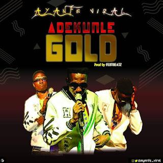 MUSIC: Ayanfe Viral – Adekunle Gold