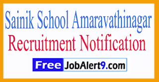 Sainik School Amaravathinagar Recruitment Notification 2017 Last Date 22-07-2017