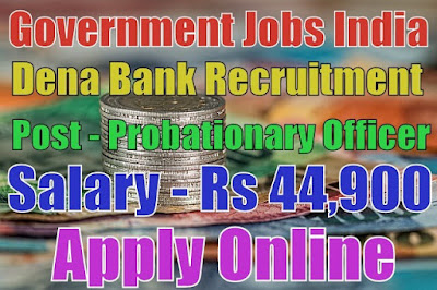 Dena Bank Recruitment 2017 for PGDBF