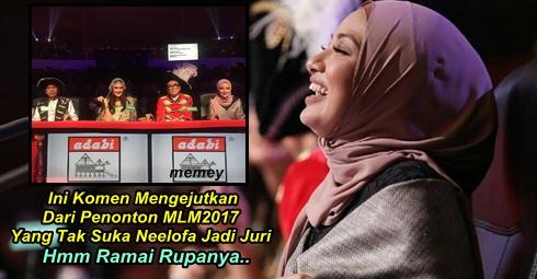 Ini Komen Mengejutkan Dari Penonton MLM2017 Yang Tak Suka Neelofa Jadi Juri