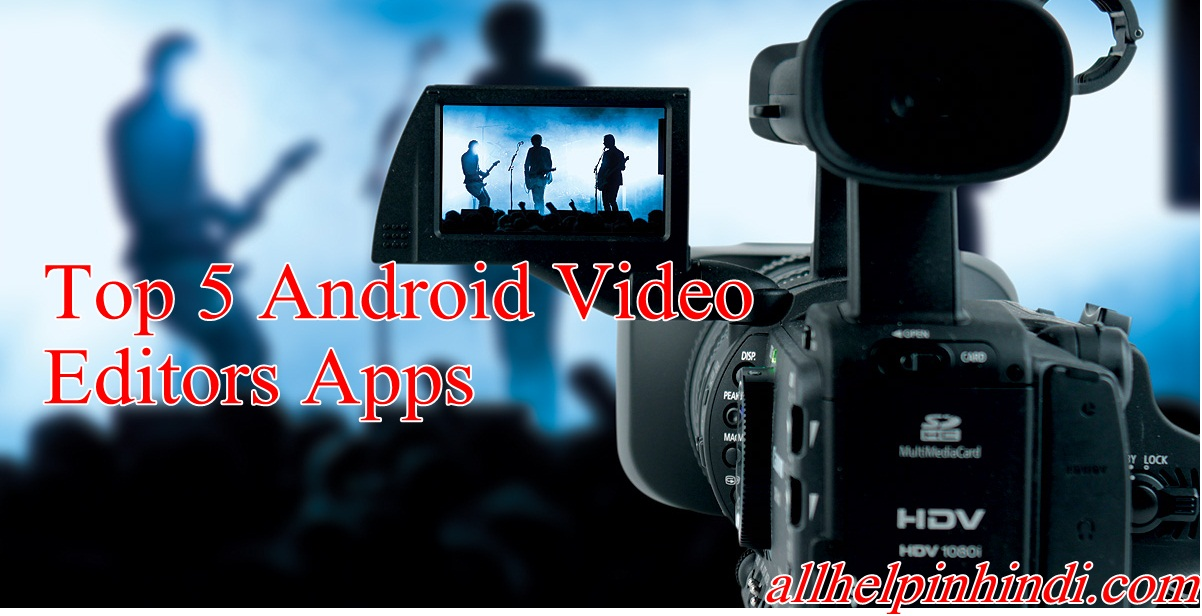Android ?? Video Editing ???? ?? Top 5 Apps - online earning