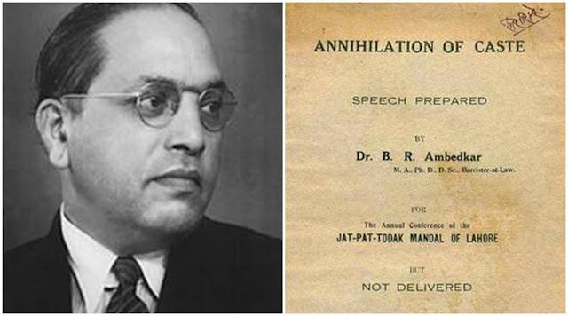 "B R Ambedkar  ""The annihilation of caste."""