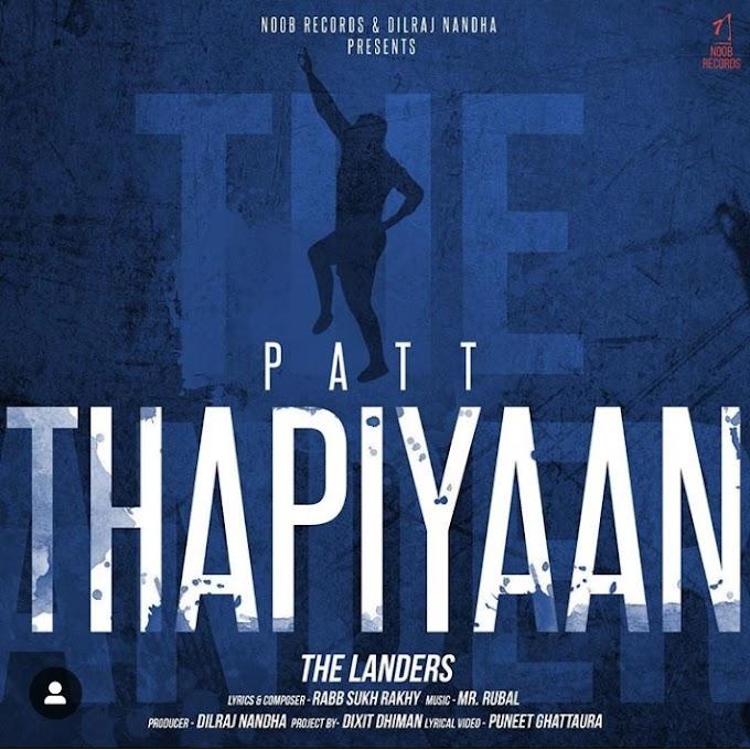 Patt Thapiyaan Lyrics - The Landers Song