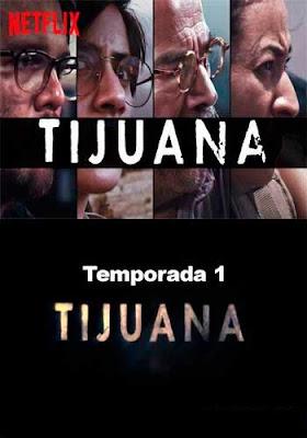 Tijuana (TV Series) S01 Custom HD Dual Latino 5.1