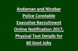 Andaman and Nicobar Police Constable Executive Recruitment Online Notification 2017, Physical Test Details for 60 Govt Jobs.png