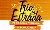 Trio da Estrada, Você, Sula Miranda e Toda Carga triodaestrada.com.br