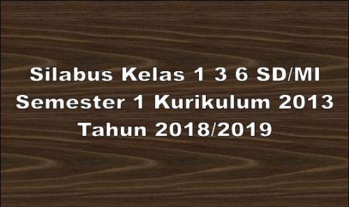Silabus Kelas 1 3 6 SD/MI Semester 1 Kurikulum 2013 Tahun 2018/2019 - Guru Krebet 3