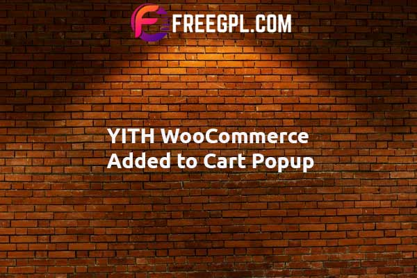 YITH WooCommerce Added to Cart Popup Nulled Download Free