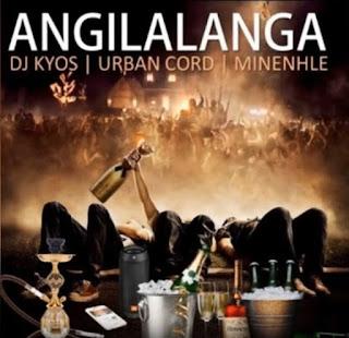 DJ Kyos x Urban Code x Minenhle – Angilalanga