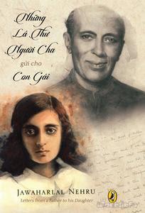 Những Lá Thư Người Cha Gửi Cho Con Gái - Jawaharlal Nehru