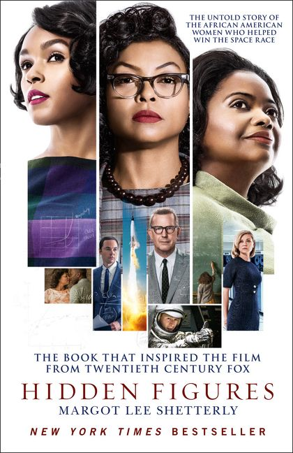 Hidden Figures: The Untold Story of the African American Women Who Helped Win the Space Race by Margot Lee Shetterly