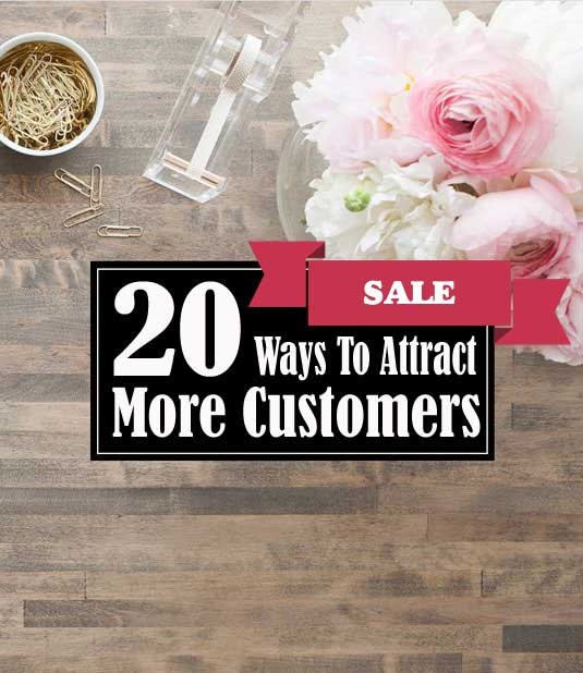 20 Ways To Attract More Customers To My Business