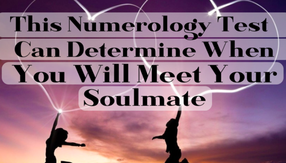 When will you meet your soulmate? The numbers know all!