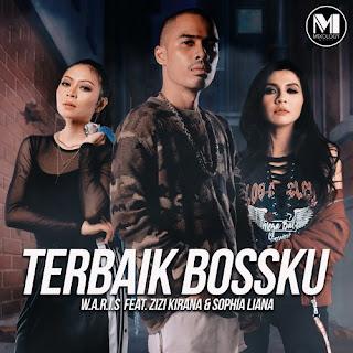 Lirik Lagu W.A.R.I.S - Terbaik Bossku feat. Zizi Kirana dan Sophia Liana - Pancaswara Lyrics