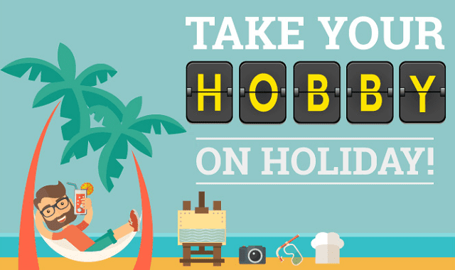 Take Your Hobby on Holiday