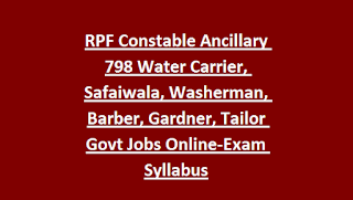 RPF Constable Ancillary 798 Water Carrier, Safaiwala, Washerman, Barber, Gardner, Tailor Govt Jobs Online-Exam Syllabus
