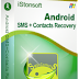 iStonsoft Android SMS + Contacts Recovery 1.1.0 Registration Code Is Here ! [Latest]