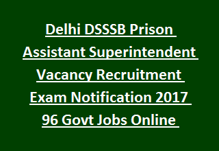 Delhi DSSSB Prison Assistant Superintendent Vacancy Recruitment Exam Notification 2017 96 Govt Jobs Online, Physical Test Details