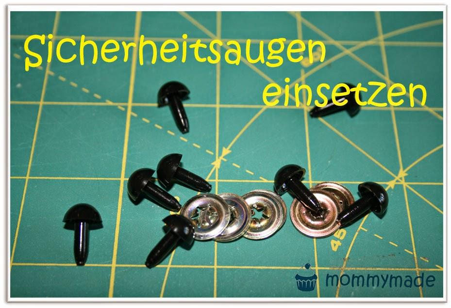 http://mommymade-de.blogspot.de/2013/11/tutorial-sicherheitsaugen-einsetzen-und.html