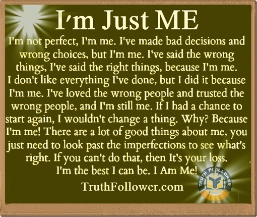I'm Just Me, Being Myself Quotes