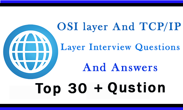 osi layer and tcp ip layer interview questions and answers