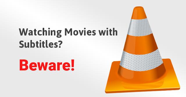 VLC Dan Beberapa Player Lainnya Disusupi Malware File Subtitle, Cepat Download Versi Terbarunya