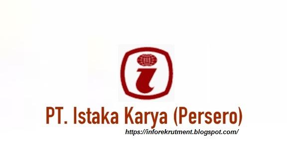 LOWONGAN KERJA PT. ISTAKA KARYA (PERSERO) 2018