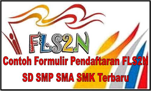 Contoh Formulir Pendaftaran Fls2n Sd Smp Sma Smk Terbaru Homesdku