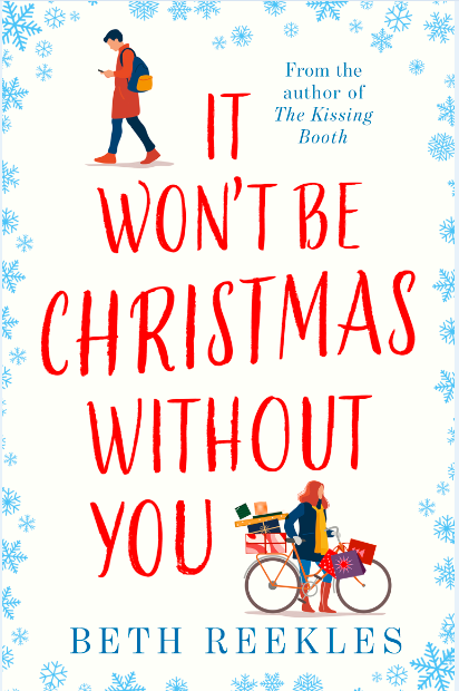 From the author behind Netflix's hit movie The Kissing Booth comes her debut adult novel: It Won't Be Christmas Without You!