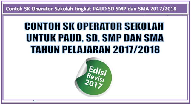 Contoh SK Operator Sekolah tingkat PAUD SD SMP dan SMA 2017/2018