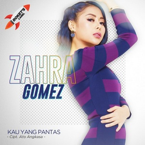 Zahra Gomez - Kau Yang Pantas