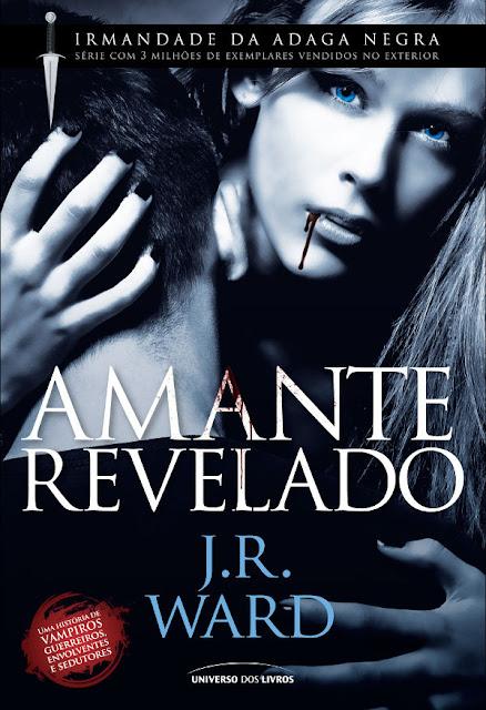 Amante Revelado 4º Volume da Série Irmandade da Adaga Negra J. R. Ward