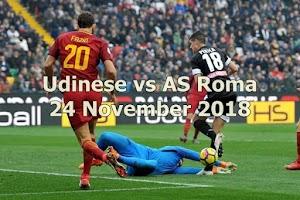 Prediksi Udinese vs AS Roma 24 November 2018