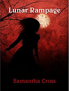 https://www.amazon.com/Lunar-Rampage-Samantha-Cross-ebook/dp/B00X68H7BS/ref=sr_1_1?s=books&ie=UTF8&qid=1487020873&sr=1-1&keywords=Lunar+Rampage+samantha+cross