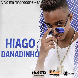 HIAGO DANADINHO AO VIVO EM MARAGOGIPE 20.08.2017