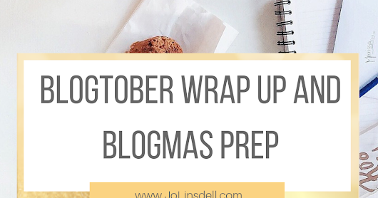 Blogtober Wrap Up and BlogMas Prep