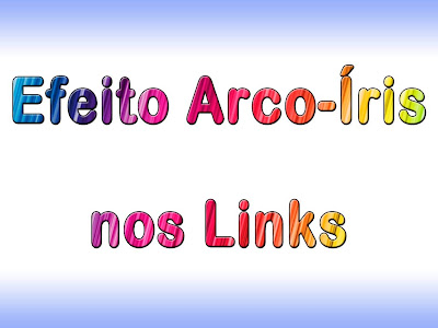 Colocar Efeito Arco-Íris nos Links do Blog