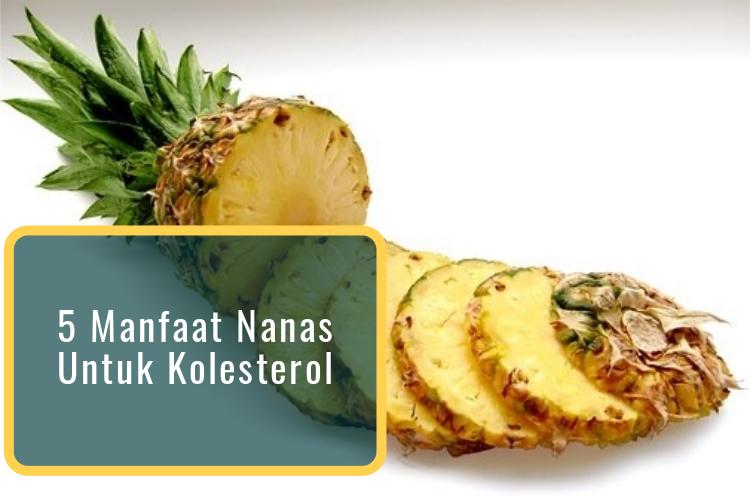 5 Manfaat Nanas Untuk Kolesterol