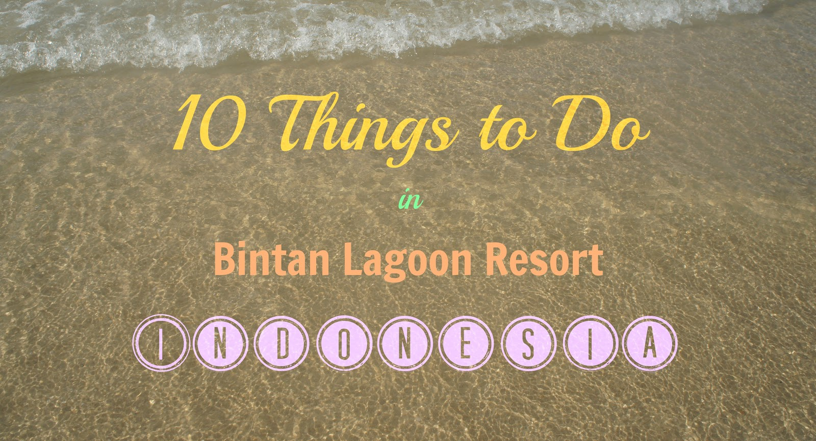 10 Things to Do in Bintan Lagoon Resort