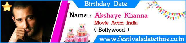 Akshaye Khanna Birthday Date