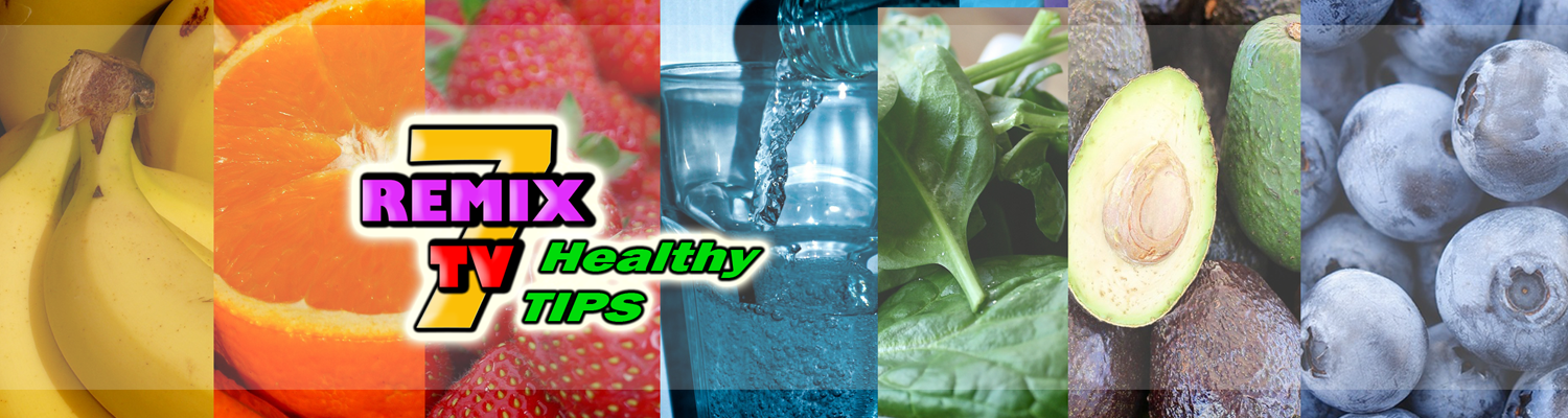 7ReMix Healthy Tips