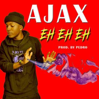 AJAX - Eh! Eh! Eh! (Prod. By Pedro)